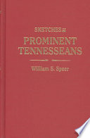 """""""Sketches of Prominent Tennesseans: Containing Biographies and Records of Many of the Families who Have Attained Prominence in Tennessee"""" by William S. Speer"""