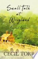 Small Talk at Wreyland   Second Series Book