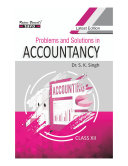 Problems and Solutions in Accountancy Class XII by Dr  S  K  Singh  Dr  Sanjay Kumar Singh  Shailesh Chauhan  SBPD Publications