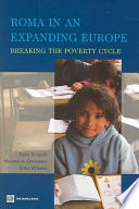 """Roma in an Expanding Europe: Breaking the Poverty Cycle"" by Dena Ringold, Mitchell Alexander Orenstein, Erika Wilkens"