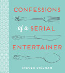 Confessions of a Serial Entertainer