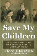 Save My Children: An Astonishing Tale of Survival and Its Unlikely Hero