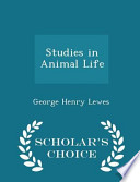 Studies in Animal Life - Scholar's Choice Edition