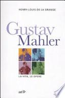 Gustav Malher. La vita, le opere