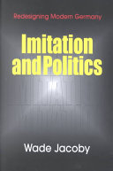 Imitation and Politics: Redesigning Modern Germany
