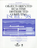 First International Symposium on Object Oriented Real Time Distributed Computing  ISORC  98  Book