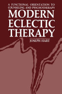 Modern Eclectic Therapy  A Functional Orientation to Counseling and Psychotherapy