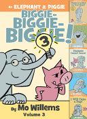 An Elephant   Piggie Biggie Volume 3