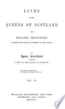 Lives of the Queens of Scotland and English Princesses ...