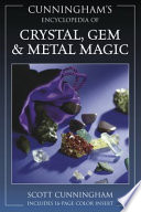 """Cunningham's Encyclopedia of Crystal, Gem & Metal Magic"" by Scott Cunningham"