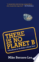 """""""There Is No Planet B: A Handbook for the Make or Break Years"""" by Mike Berners-Lee"""