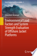Environmental Load Factors And System Strength Evaluation Of Offshore Jacket Platforms Book PDF