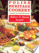 """Polish Heritage Cookery"" by Robert Strybel, Maria Strybel"