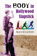 The Body in Hollywood Slapstick