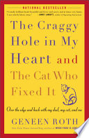 The Craggy Hole in My Heart and the Cat Who Fixed It Book