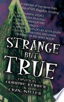 Strange But True, A Collection of True Stories from the Files of Fate Magazine by Corrine Kenner,Craig Miller PDF