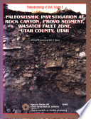 Paleoseismic Investigation at Rock Canyon, Provo Segment, Wasatch Fault Zone, Utah County, Utah