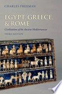 Egypt, Greece, and Rome  : Civilizations of the Ancient Mediterranean