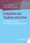 Evaluation von Studium und Lehre  : Grundlagen, methodische Herausforderungen und Lösungsansätze