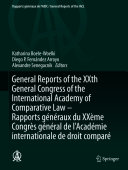 General Reports of the XXth General Congress of the International Academy of Comparative Law   Rapports g  n  raux du XX  me Congr  s g  n  ral de l   Acad  mie internationale de droit compar