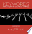 """Keywords for American Cultural Studies, Second Edition"" by Bruce Burgett, Glenn Hendler"