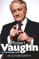Robert Vaughn: A Fortunate Life