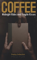 Coffee Midnight Rides And Fragile Kisses Book PDF