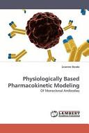 Physiologically Based Pharmacokinetic Modeling