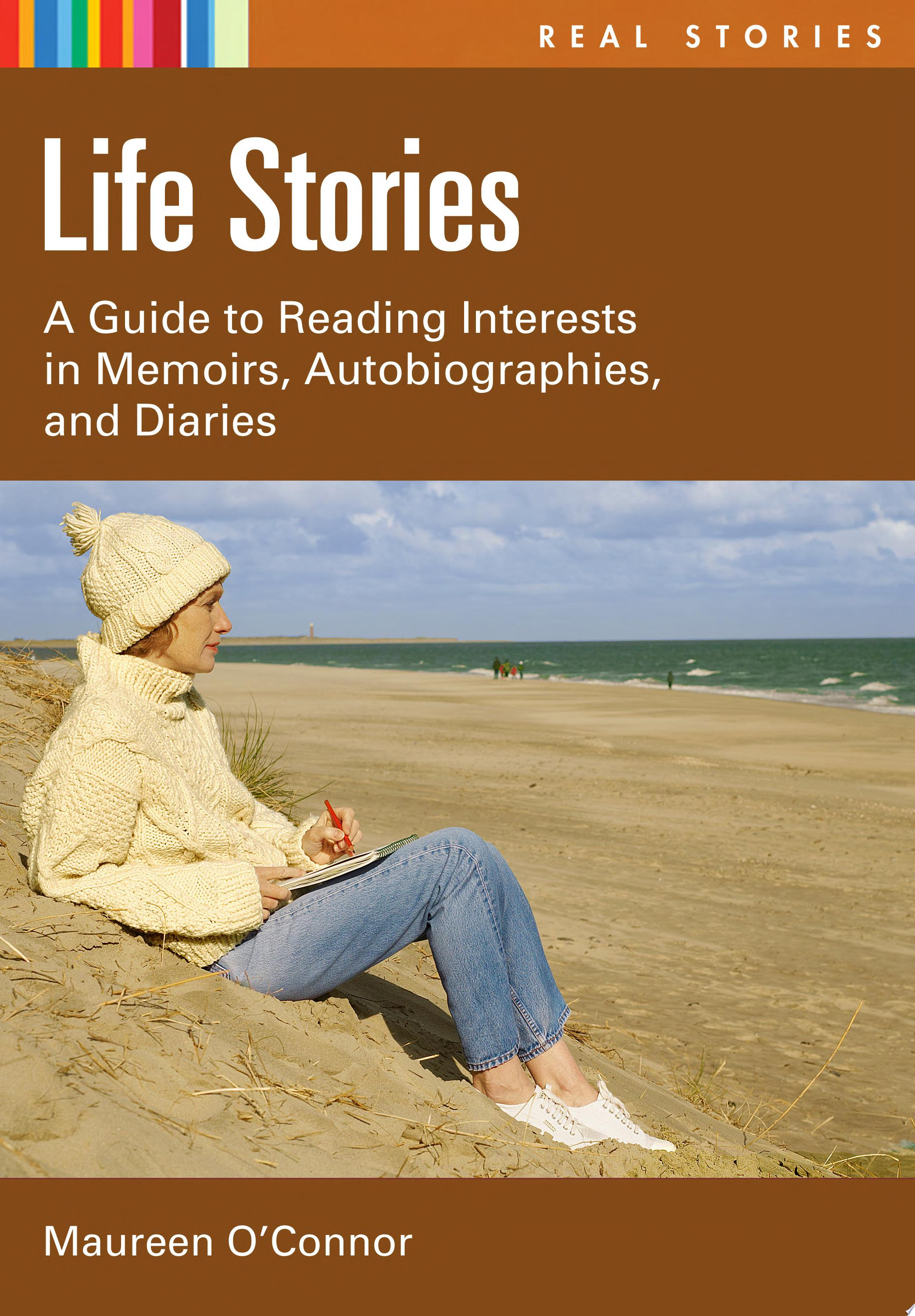 Life Stories  A Guide to Reading Interests in Memoirs  Autobiographies  and Diaries