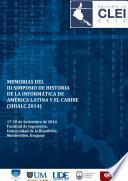 Memorias del III Simposio de Historia de la Informática de América Latina y el Caribe (SHIALC 2014)