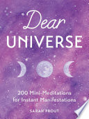 """""""Dear Universe: 200 Mini-Meditations for Instant Manifestations"""" by Sarah Prout"""