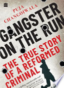 Gangster on the Run  The True Story of a Reformed Criminal