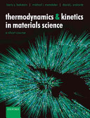 Thermodynamics and Kinetics in Materials Science   A Short Course Book