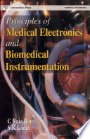 """Principles of Medical Electronics and Biomedical Instrumentation"" by C. Raja Rao, Sujoy K. Guha"