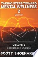Taking Steps Towards Mental Wellness  Volume 2   What s Next
