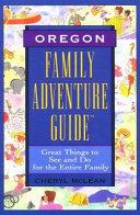 Oregon Family Adventure Guide