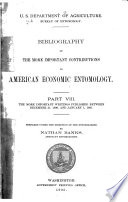 Bibliography Of The More Important Contributions To American Economic Entomology The More Important Writings Published Between December 31 1899 And January 1 1905 By Nathan Banks 1905