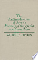The Antimodernism Of Joyce S Portrait Of The Artist As A Young Man