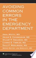 """Avoiding Common Errors in the Emergency Department"" by Amal Mattu, Arjun S. Chanmugam, Stuart P. Swadron, Carrie Tibbles, Dale Woolridge, Lisa Marcucci"