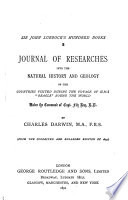 Journal of Researches Into the Natural History and Geology of the Countries Visited During the Voyage of H.M.S. 'Beagle' Round the World Under the Command of Capt. FitzRoy, R.N.