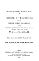 Journal of Researches Into the Natural History and Geology of the Countries Visited During the Voyage of H M S   Beagle  Round the World Under the Command of Capt  FitzRoy  R N