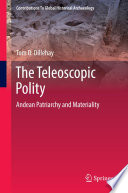 The Teleoscopic Polity  : Andean Patriarchy and Materiality