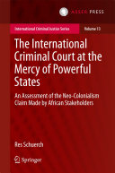 The International Criminal Court at the Mercy of Powerful States: An ...