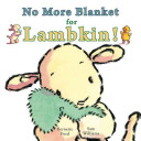No More Blanket for Lambkin!