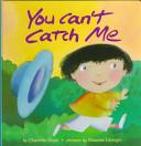 You Can t Catch Me Book PDF