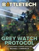 BattleTech  Grey Watch Protocol