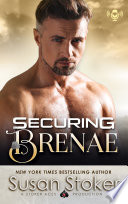 Securing Brenae: A Navy SEAL Military Romantic Suspense