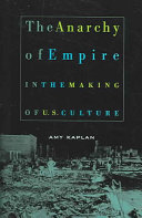The Anarchy of Empire in the Making of U.S. Culture ebook