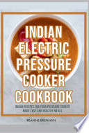 Indian Electric Pressure Cooker Cookbook