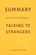 Summary of Malcolm Gladwell's Talking to Strangers by Milkyway Media Pdf/ePub eBook